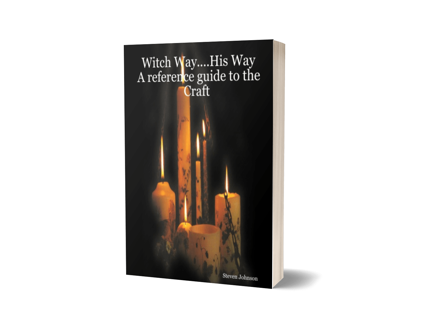 Witch Way....His Way A reference guide to the Craft