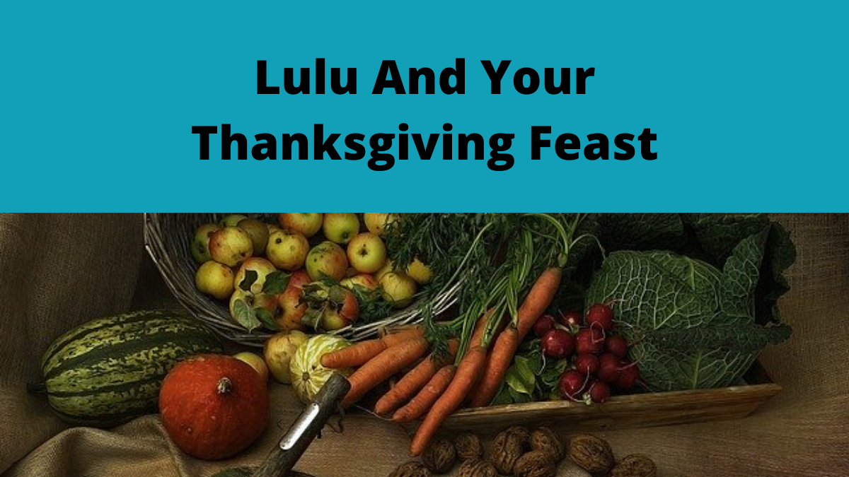 Lulu And Your Thanksgiving Feast