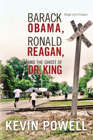 Barack Obama, Ronald Reagan, and The Ghost of Dr. King: Blogs and Essays