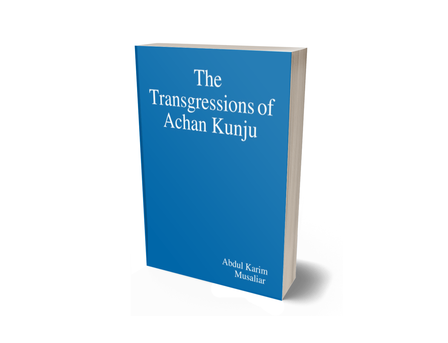 The Transgressions of Achan Kunju