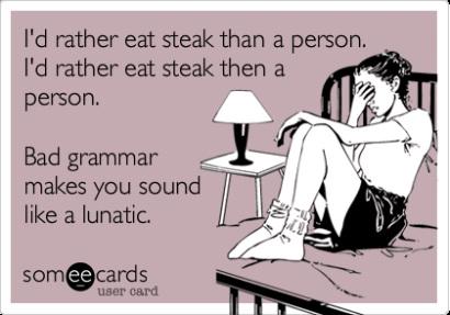 Can proper grammar make you not sound like a crazy person?