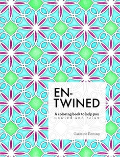 Entwined- A Coloring Book to Help You Unwind and Relax