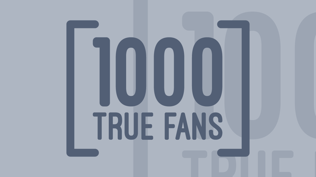 1000 True Fan Blog Graphic Grey