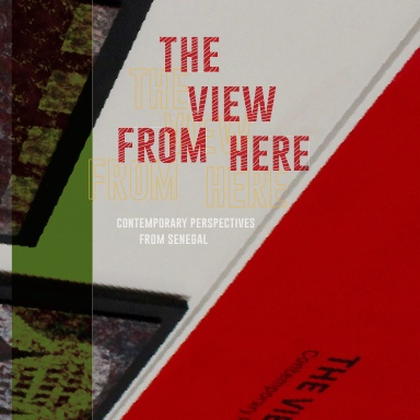View from Here: Contemporary Perspective from Senegal
