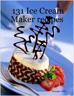 131 Ice Cream Maker recipes By stranger AZA