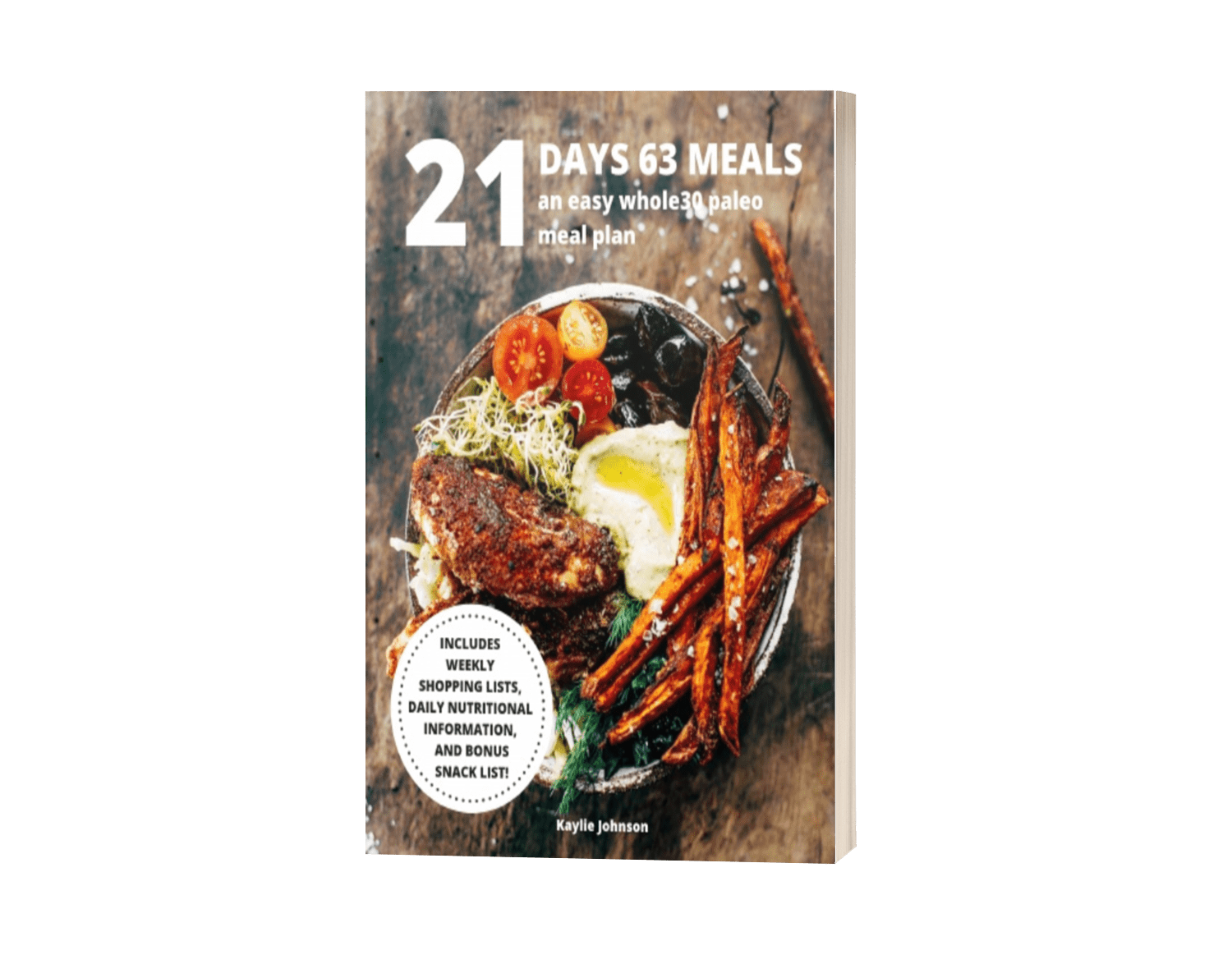 21 Meals 63 Days: An Easy Paleo Whole30 Meal Plan