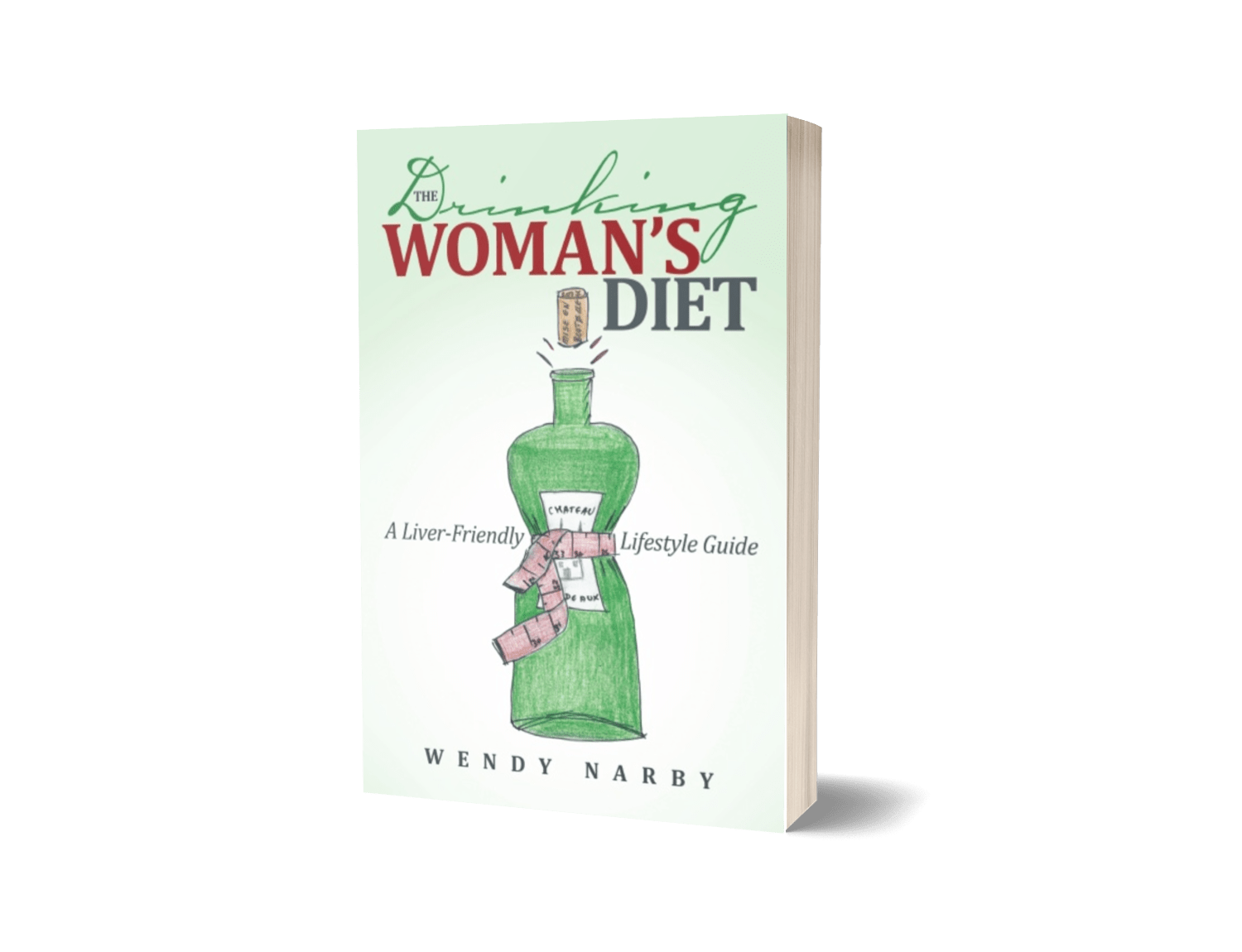 The Drinking Woman's Diet: A Liver-Friendly Lifestyle Guide