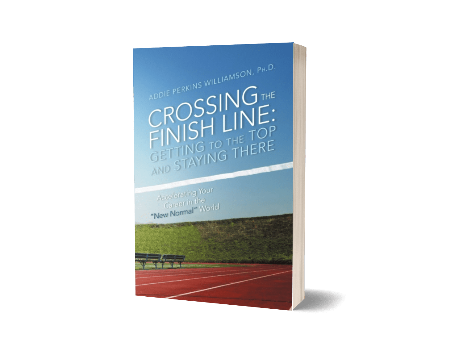 Crossing the Finish Line: Getting to the Top and Staying There