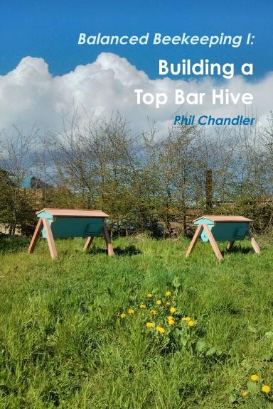 Balanced Beekeeping I: Building a Top Bar Hive