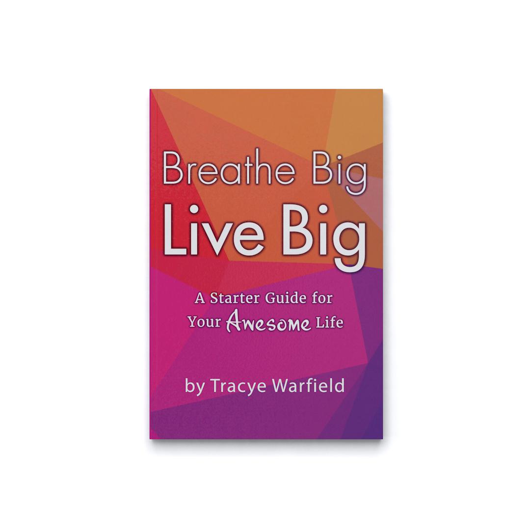 Breathe Big Live Big