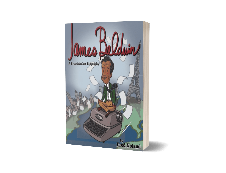 James Baldwin A Broadstrokes Biography
